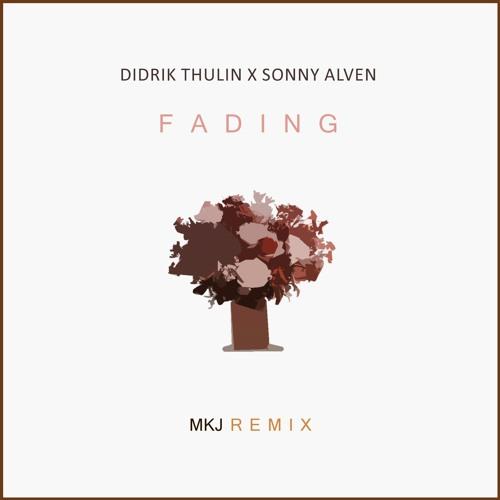 Didrik Thulin X Sonny Alven - Fading (MKJ Remix)