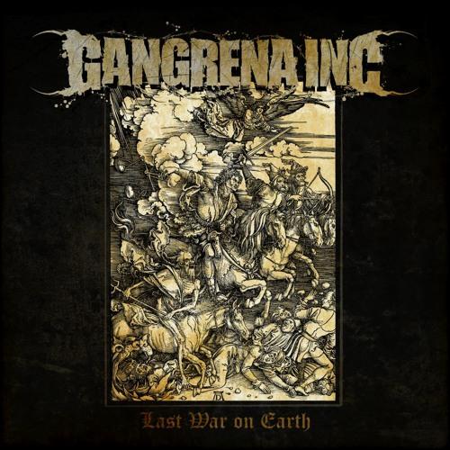 Gangrena Inc - Last War On Earth
