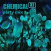 CHEMICAL32 - PARTY MIX (Sound Cloud Edit)
