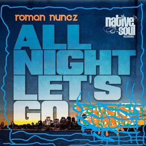 Roman Nunez - All Night Let's Go (Topo Remix)