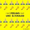 Download UC Brigante - Feeling Like DJ Khaled Mp3