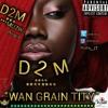 Wan Grain Tity = D2M