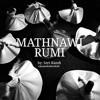 Wahai KekasihKu,Dakap aku dalamCintaMu (Mathnawi Rumi)