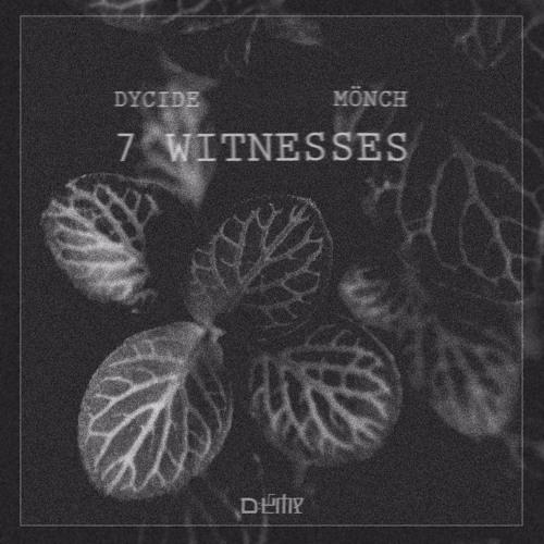 Dycide & Mönch - 7 Witnesses [mem:003]