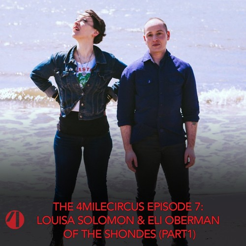 Episode 7 - Louisa Solomon and Eli Oberman of The Shondes (Part 1)
