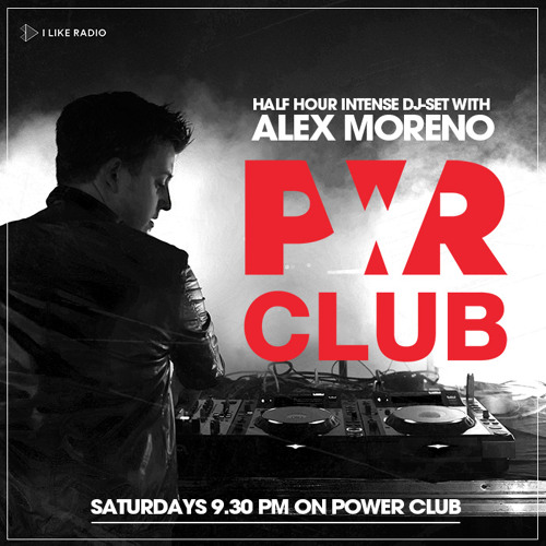Alex Moreno @ Power Club Radio Show - 01