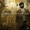 Gregory Porter - Be Good - Live