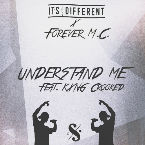 its different x Forever M.C. - Understand Me (feat. Kxng Crooked)