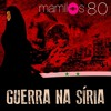 #80 - Guerra na Síria
