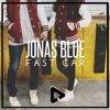 Jonas Blue - Fast Car (James Doherty Remix)