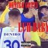 Deniro Gotti - Luh Baby -Prod. By Freddie Grams (Ex. Prod. Jase Da Don)