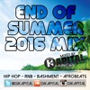 DJ Kapital Presents: End Of Summer 2016 Mix - Hip Hop, RnB, Bashment & Afrobeats