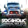 Socaholic Carnival Mix 2014 Mixed by DJ Chris Vee