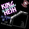 KING HESH:  25yrs of METALLICA's