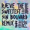 RÆVE ━ THE SWEETEST SIN ┃ Bolivard Remix