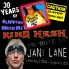 KING HESH: JANI LANE Tribute & 30yrs of