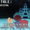 Undertale the Musical - Waterfall