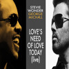 George Michael - Love's Need Of Love Today (duet with Stevie Wonder)