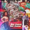 Car Mein Music Baja - Neha Kakkar ft Tony Kakkar - Dj FHR(Remix)