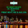 M0ney Beard, DJ J Jamson & KevJ - Live set (Friday Aug 26 2016)