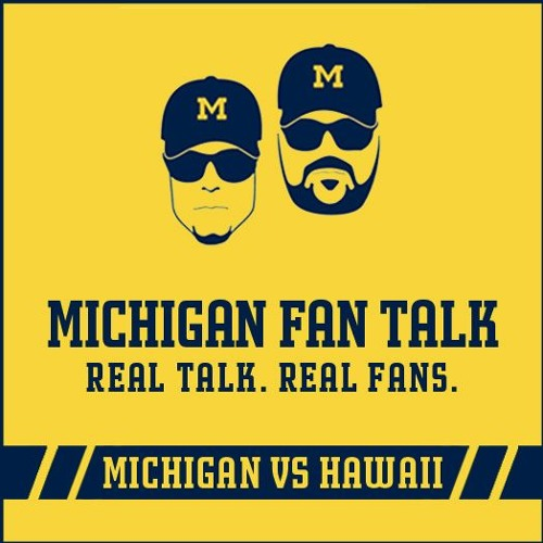 Michigan Fan Talk: Michigan vs Hawaii