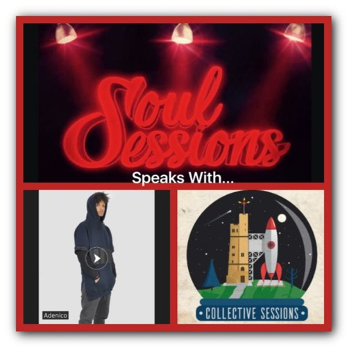 Soul Sessions - Podcast 1 - Adenico & Collective Sessions Introduction