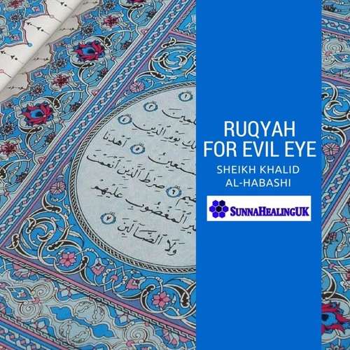 Ruqyah for Evil Eye - Sheikh Khalid al-Habashi by