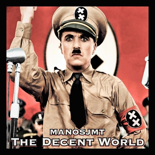 MANOSJMT ft. Charlie Chaplin - Decent World