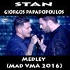 Stan & Giorgos Papadopoulos - Medley (Mad VMA 2016 HQ)
