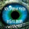 SCHIZOPHRENIC PSYCHO - RESTLESS DREAMS