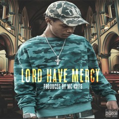 LORD HAVE MERCY Prod. By MC