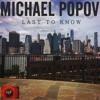 Last To Know - Michael Popov