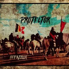PROTECTOR Produced by Heebzilla (Heebz The Earthchild)
