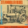 Steamroller Blues (written by James Taylor, in the style of Elvis Presley)