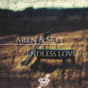Aren & Sett - Endless Love [SPECIAL FREE DOWNLOAD]