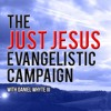 The Love of Christ and the Hatred of the World, Part 1 (Just Jesus Evangelistic Campaign, Day 248)