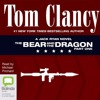 The Bear And The Dragon: Jack Ryan #9 by Tom Clancy
