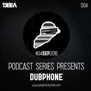 #DUBPHONE - Plasmic Records Podcast Series 004 [Radio Deea Exclusive]