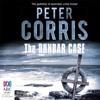 The Dunbar Case by Peter Corris