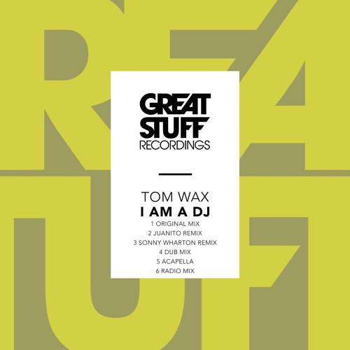Tom Wax - I Am A DJ (Juanito Remix)