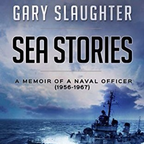 Gary Slaughter/Sea Stories/The Historians/September 9, 2016