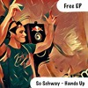 So Schway - Hands Up (Original Mix) Preview [Free Download]