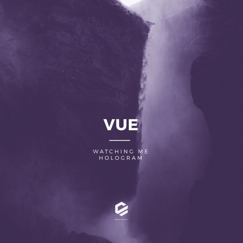 "Vue - "" Watching Me "" [ENRCH001] - OUT NOW"