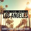 Danny Darko Ft Hannah Young - Los Angeles Ehrling Remix