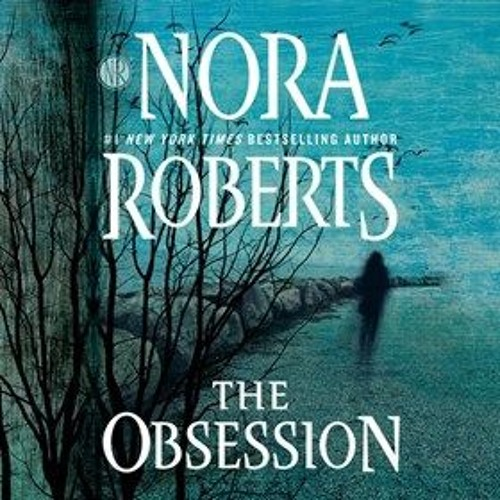 THE OBSESSION by Nora Roberts, read by Shannon McManus