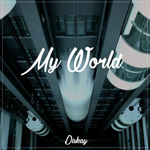 Diskay - My World (Original Mix)