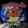 04 Christmas Is Jesus