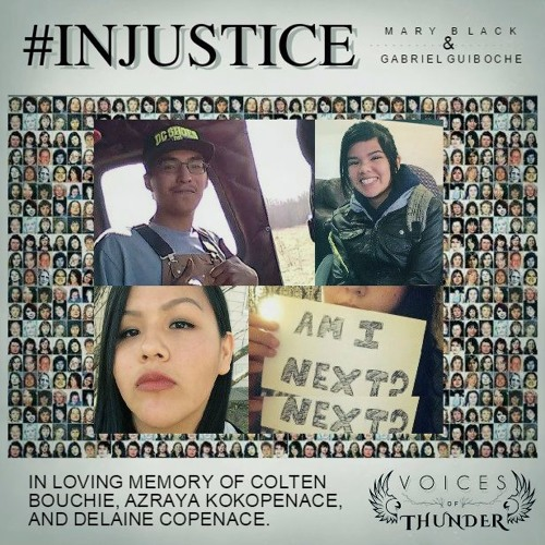 Injustice (Dedicated to the memory of Colten Bouchie, Azraya Kokopenace, and Delaine Copenace)