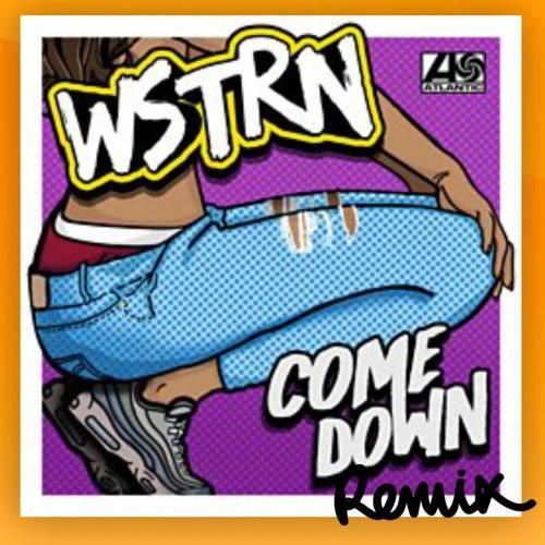 WSTRN - COME DOWN (MISTAKAY REMIX)