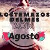 Las Mejores Canciones Verano 2016 AGOSTO -- LOSTEMAZOSDELMES - TRACKLIST